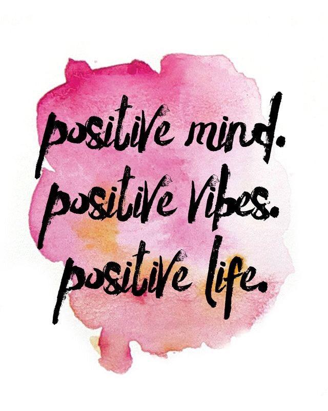 positive mind positive vibes positive life. Black Bedroom Furniture Sets. Home Design Ideas